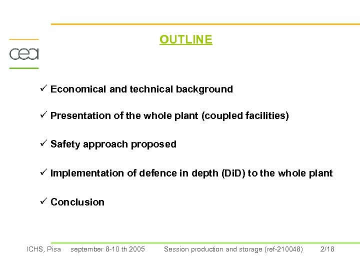 OUTLINE ü Economical and technical background ü Presentation of the whole plant (coupled facilities)
