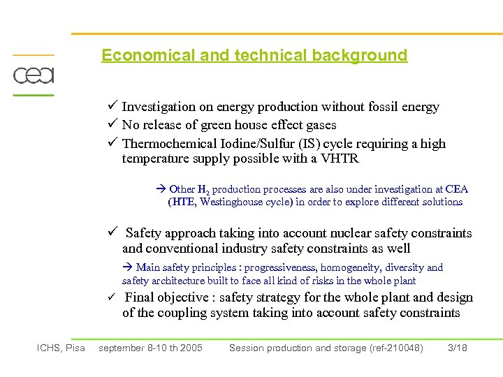Economical and technical background ü Investigation on energy production without fossil energy ü No