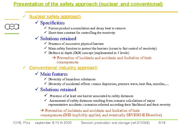 Presentation of the safety approach (nuclear and conventional) ü Nuclear safety approach ü Specificities
