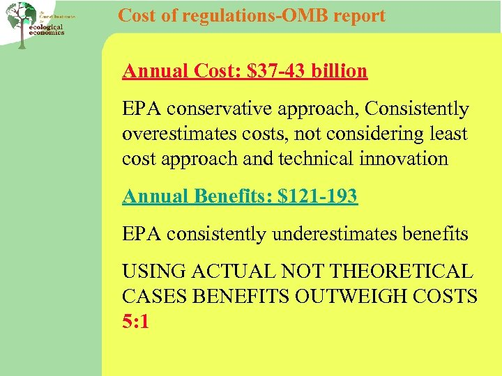 Cost of regulations-OMB report Annual Cost: $37 -43 billion EPA conservative approach, Consistently overestimates