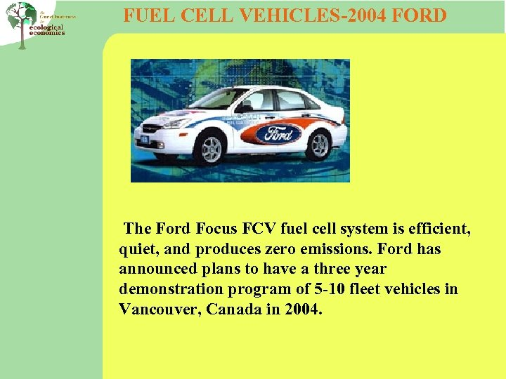 FUEL CELL VEHICLES-2004 FORD The Ford Focus FCV fuel cell system is efficient, quiet,