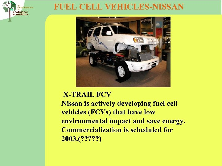 FUEL CELL VEHICLES-NISSAN X-TRAIL FCV Nissan is actively developing fuel cell vehicles (FCVs) that