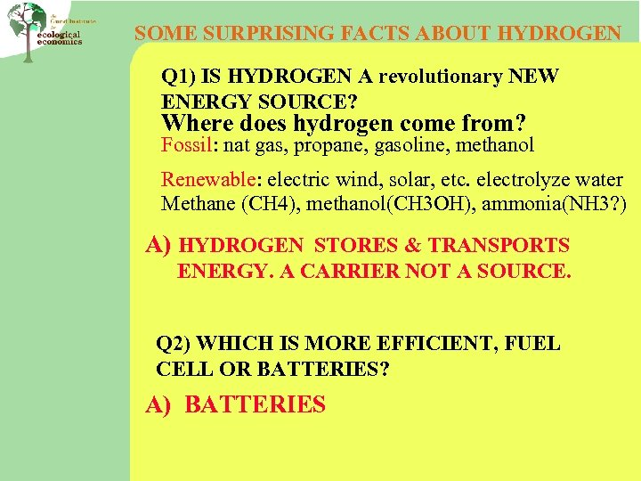 SOME SURPRISING FACTS ABOUT HYDROGEN Q 1) IS HYDROGEN A revolutionary NEW ENERGY SOURCE?