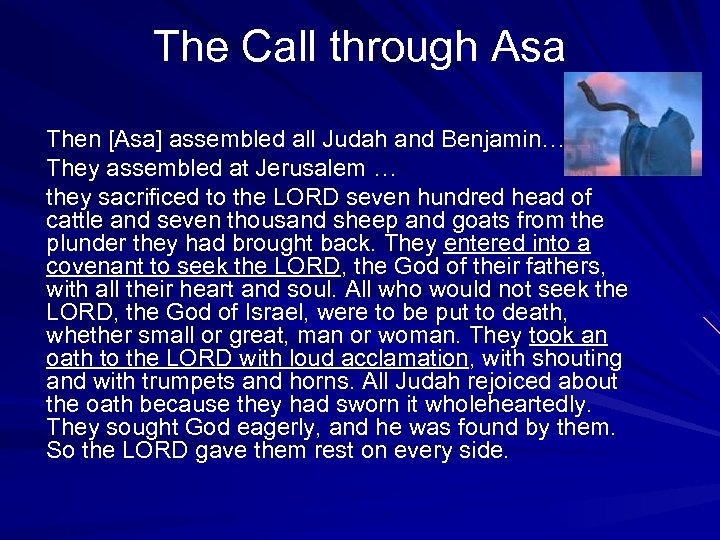 The Call through Asa Then [Asa] assembled all Judah and Benjamin… They assembled at