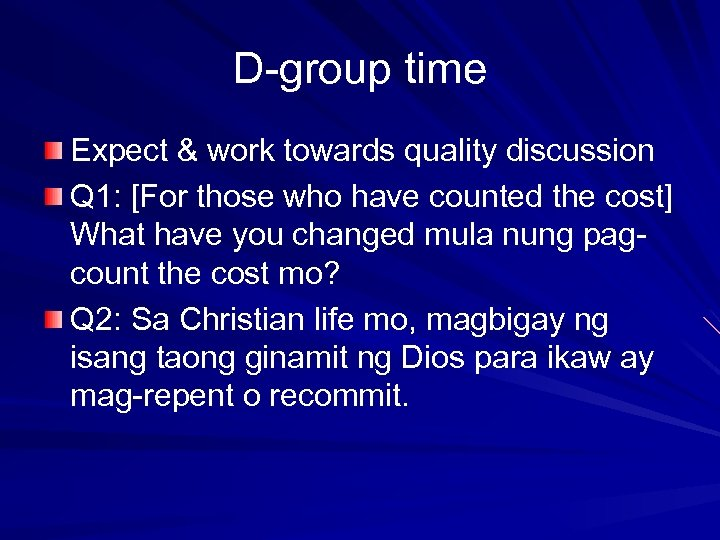 D-group time Expect & work towards quality discussion Q 1: [For those who have