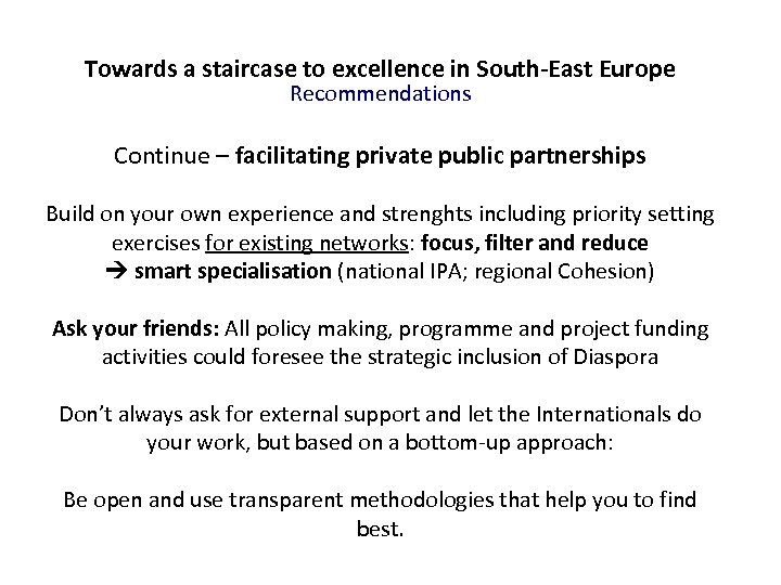 Towards a staircase to excellence in South-East Europe Recommendations Continue – facilitating private public