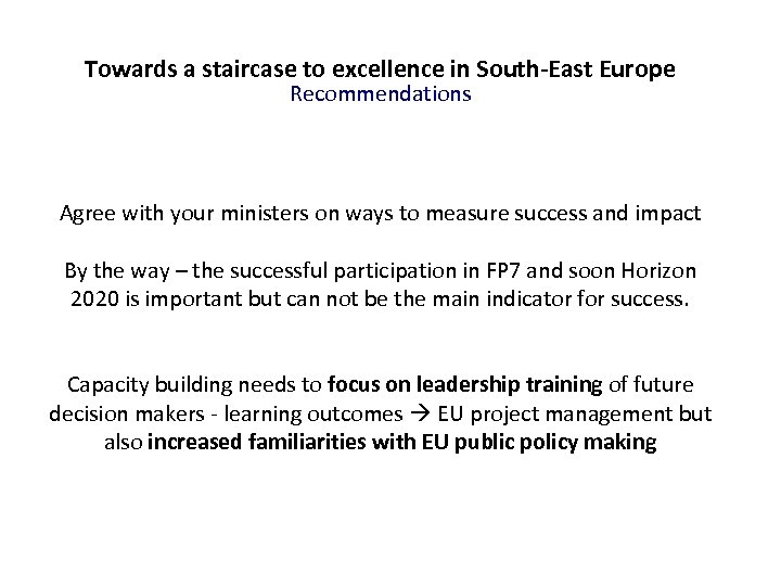Towards a staircase to excellence in South-East Europe Recommendations Agree with your ministers on