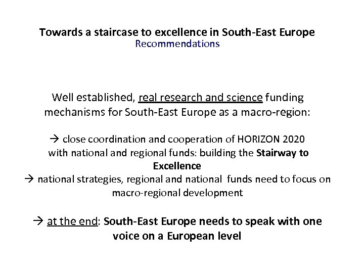 Towards a staircase to excellence in South-East Europe Recommendations Well established, real research and