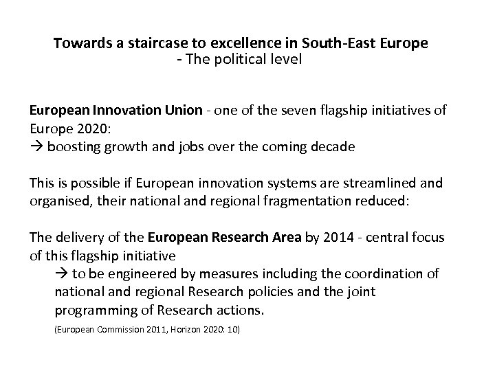 Towards a staircase to excellence in South-East Europe - The political level European Innovation