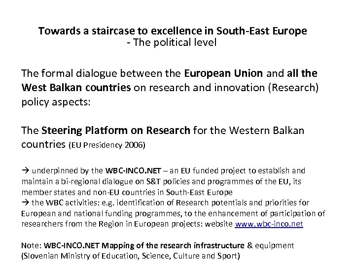 Towards a staircase to excellence in South-East Europe - The political level The formal