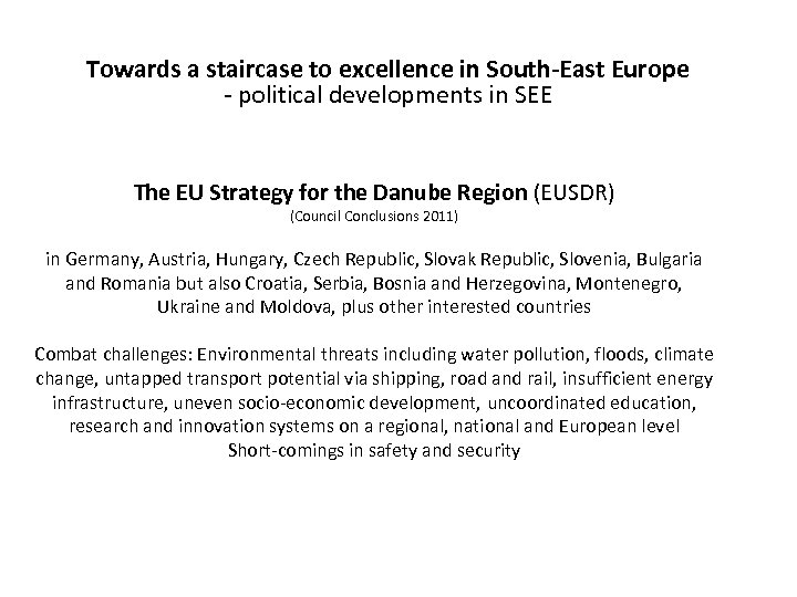 Towards a staircase to excellence in South-East Europe - political developments in SEE The