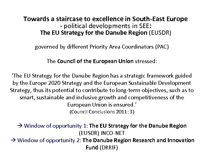 Towards a staircase to excellence in South-East Europe - political developments in SEE: The
