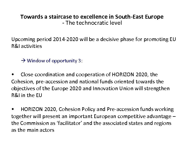 Towards a staircase to excellence in South-East Europe - The technocratic level Upcoming period