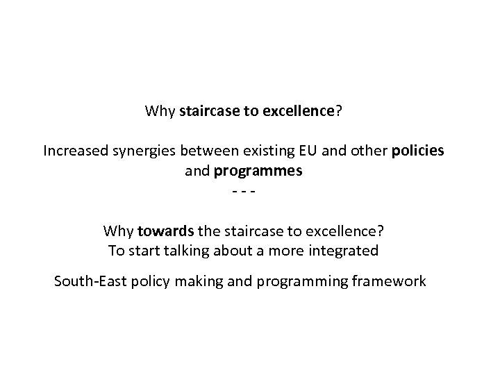 Why staircase to excellence? Increased synergies between existing EU and other policies and programmes