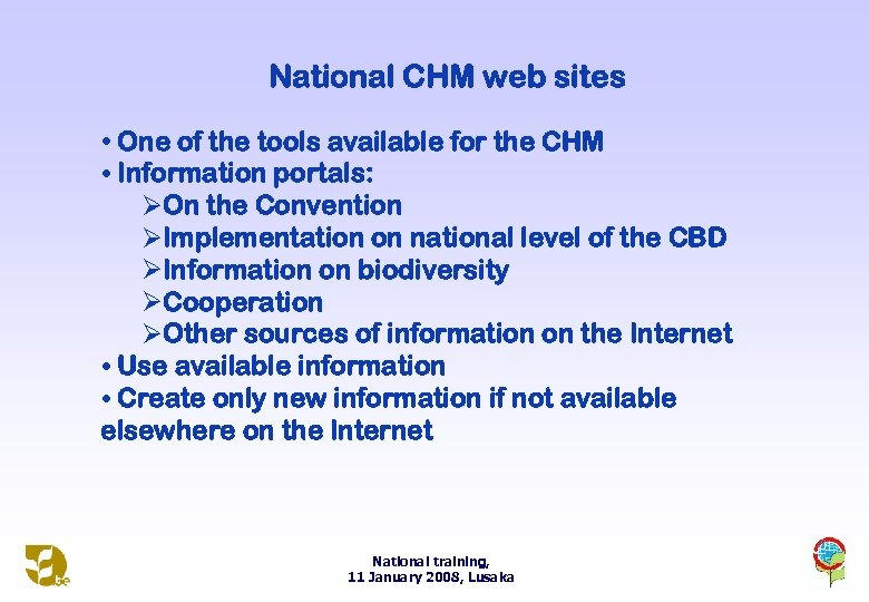 National CHM web sites • One of the tools available for the CHM •