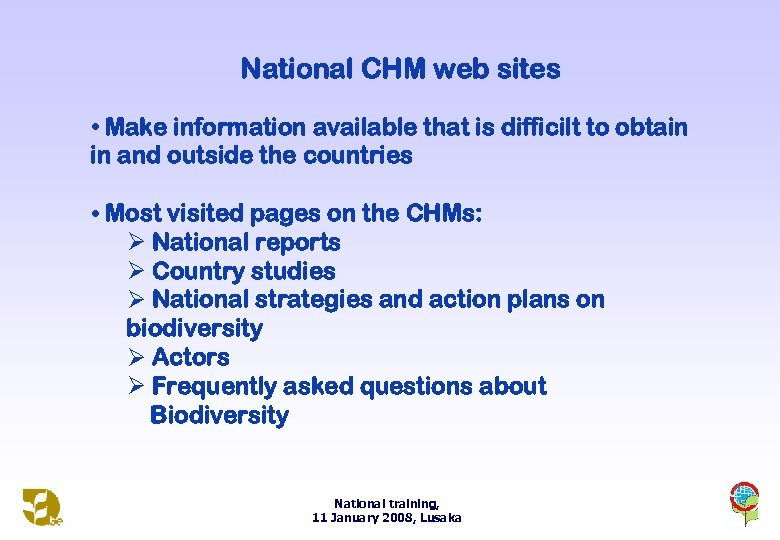 National CHM web sites • Make information available that is difficilt to obtain in
