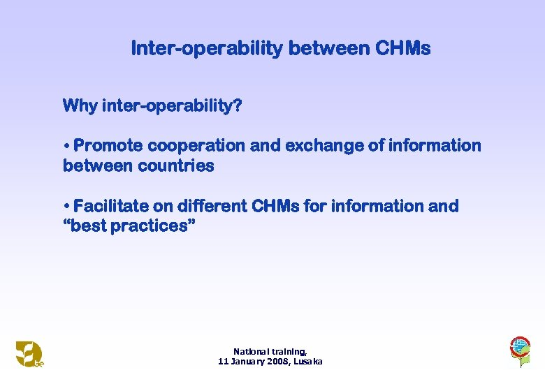 Inter-operability between CHMs Why inter-operability? • Promote cooperation and exchange of information between countries
