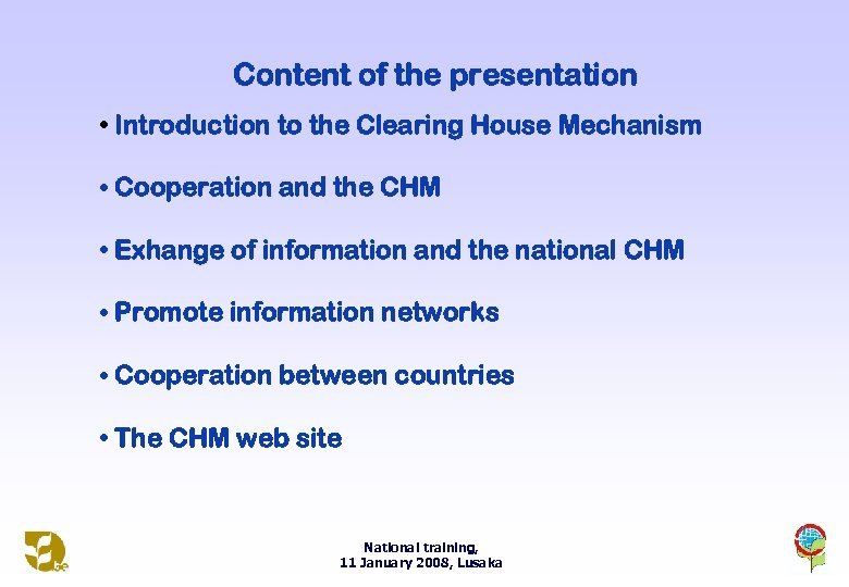 Content of the presentation • Introduction to the Clearing House Mechanism • Cooperation and