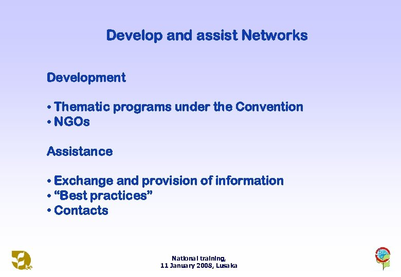 Develop and assist Networks Development • Thematic programs under the Convention • NGOs Assistance