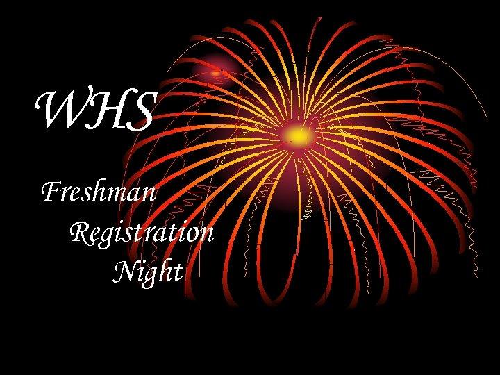 WHS Freshman Registration Night