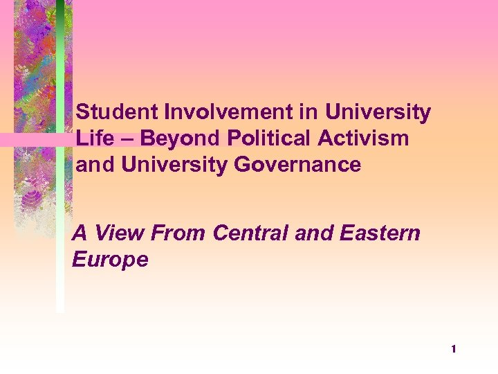 Student Involvement in University Life – Beyond Political Activism and University Governance A View