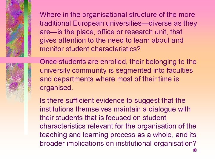 Where in the organisational structure of the more traditional European universities—diverse as they are—is