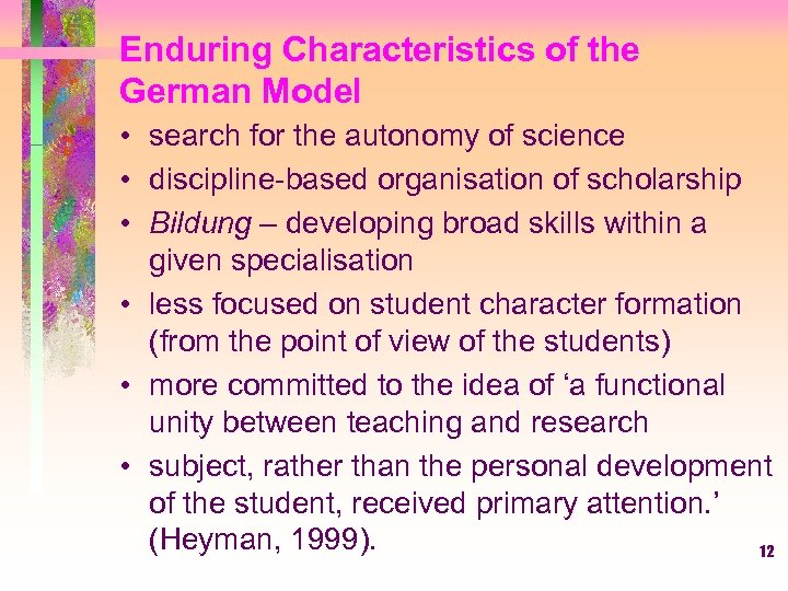 Enduring Characteristics of the German Model • search for the autonomy of science •