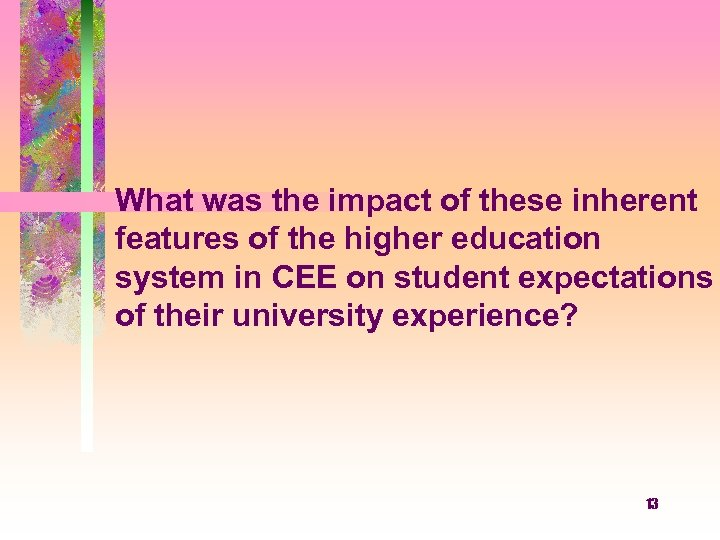 What was the impact of these inherent features of the higher education system in