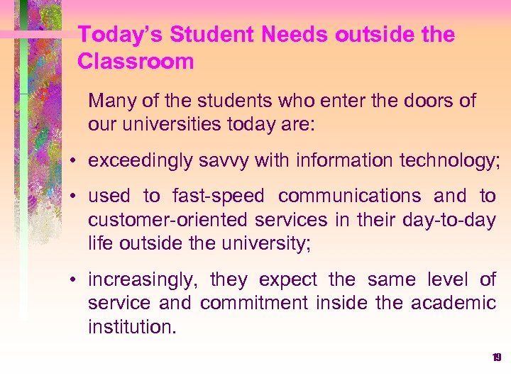 Today's Student Needs outside the Classroom Many of the students who enter the doors