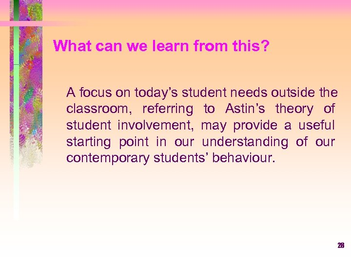 What can we learn from this? A focus on today's student needs outside the