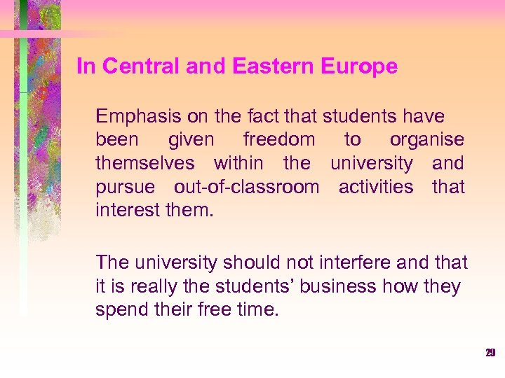 In Central and Eastern Europe Emphasis on the fact that students have been given