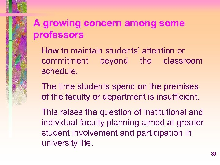 A growing concern among some professors How to maintain students' attention or commitment beyond