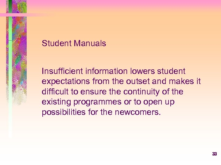 Student Manuals Insufficient information lowers student expectations from the outset and makes it difficult