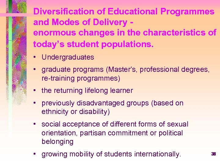 Diversification of Educational Programmes and Modes of Delivery enormous changes in the characteristics of