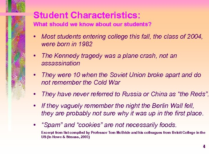 Student Characteristics: What should we know about our students? • Most students entering college