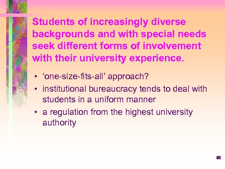 Students of increasingly diverse backgrounds and with special needs seek different forms of involvement