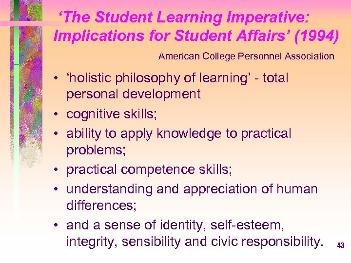 'The Student Learning Imperative: Implications for Student Affairs' (1994) American College Personnel Association •