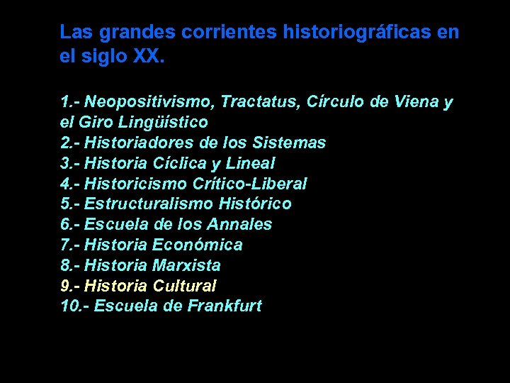 Las grandes corrientes historiográficas en el siglo XX. 1. - Neopositivismo, Tractatus, Círculo de