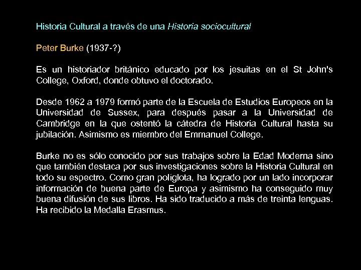 Historia Cultural a través de una Historia sociocultural Peter Burke (1937 -? ) Es
