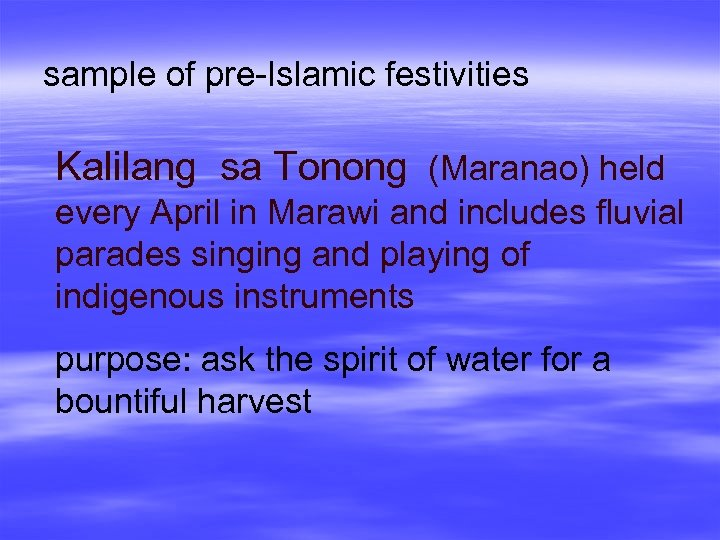 sample of pre-Islamic festivities Kalilang sa Tonong (Maranao) held every April in Marawi and