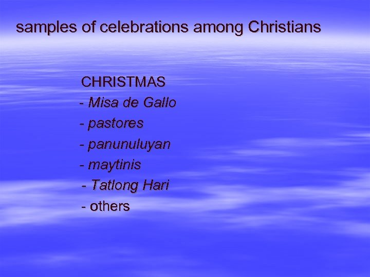 samples of celebrations among Christians CHRISTMAS - Misa de Gallo - pastores - panunuluyan