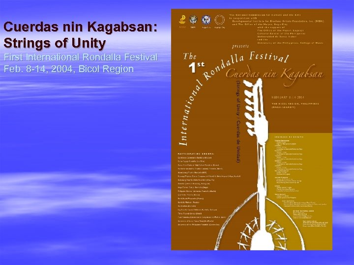 Cuerdas nin Kagabsan: Strings of Unity First International Rondalla Festival Feb. 8 -14, 2004,