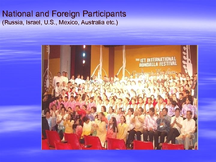 National and Foreign Participants (Russia, Israel, U. S. , Mexico, Australia etc. )