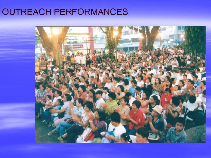OUTREACH PERFORMANCES