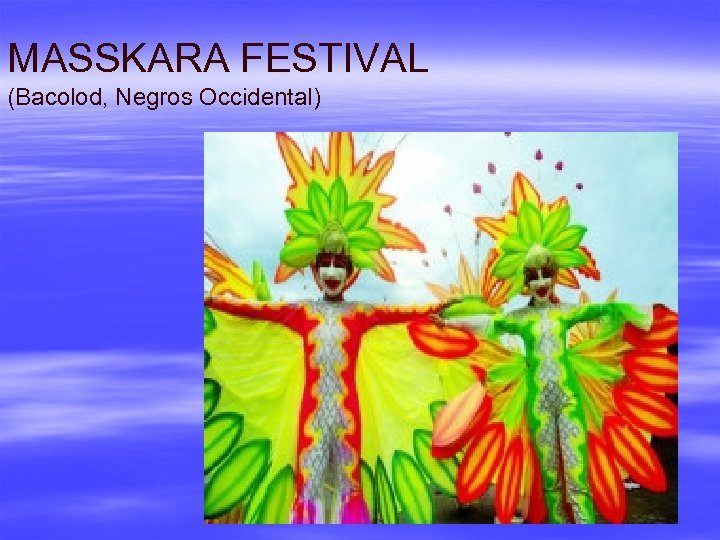 MASSKARA FESTIVAL (Bacolod, Negros Occidental)