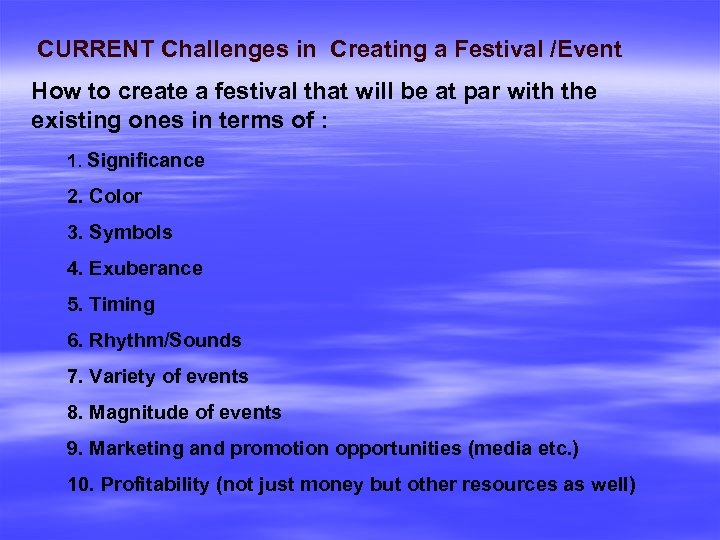 CURRENT Challenges in Creating a Festival /Event How to create a festival that will