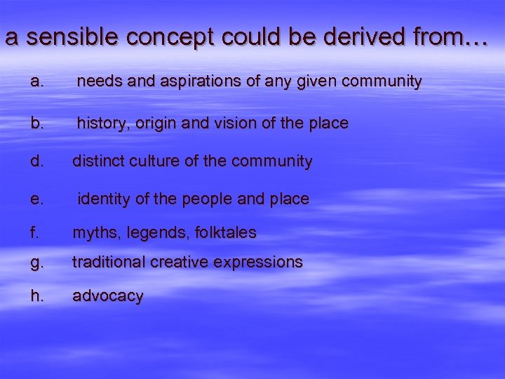 a sensible concept could be derived from… a. needs and aspirations of any given