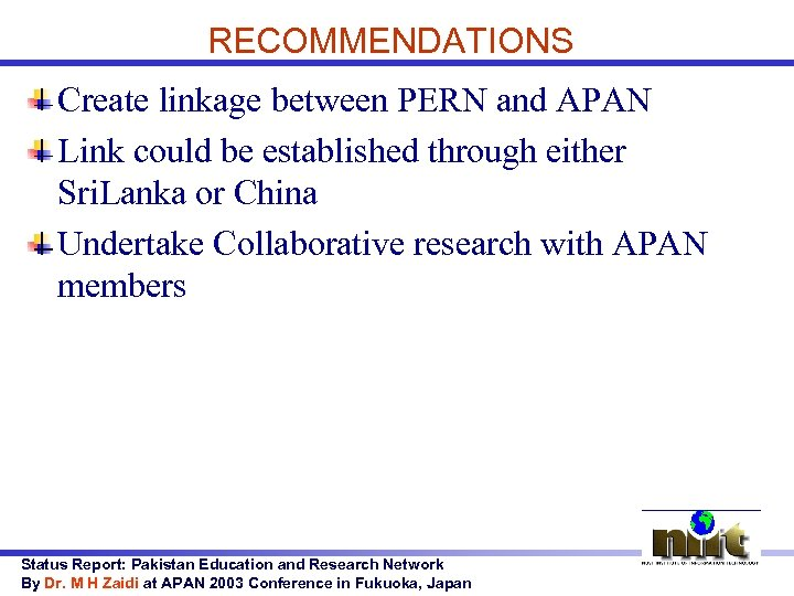 RECOMMENDATIONS Create linkage between PERN and APAN Link could be established through either Sri.