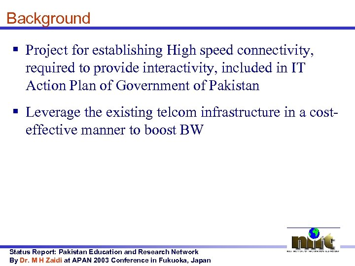 Background § Project for establishing High speed connectivity, required to provide interactivity, included in