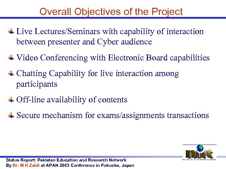 Overall Objectives of the Project Live Lectures/Seminars with capability of interaction between presenter and